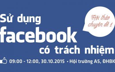 """Hội thảo chuyên đề 1: """"Sử dụng facebook có trách nhiệm"""""""