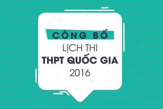 Công bố lịch thi THPT quốc gia 2016