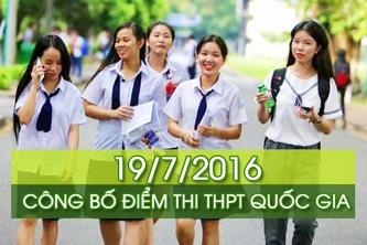 19/7: công bố điểm thi THPT Quốc gia 2016