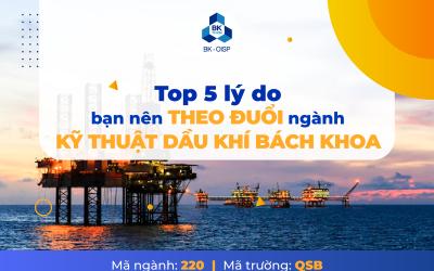 Top 5 lý do bạn nên theo đuổi ngành Dầu khí Bách khoa, chương trình Chất lượng cao, ngành Kỹ thuật Dầu khí, Trường Đại học Bách khoa (ĐHQG-HCM)