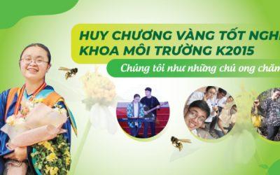 Huy chương Vàng tốt nghiệp Khoa Môi trường K2015: Chúng tôi như những chú ong chăm chỉ