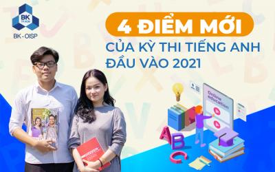 4 điểm mới của kỳ thi tiếng Anh đầu vào 2021