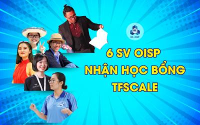 6 sinh viên OISP xuất sắc nhận học bổng trao đổi TFSCALE 2021